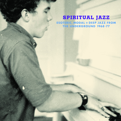 Various – Spiritual Jazz: 'Esoteric, modal and deep jazz from the undergound, 1968-77'