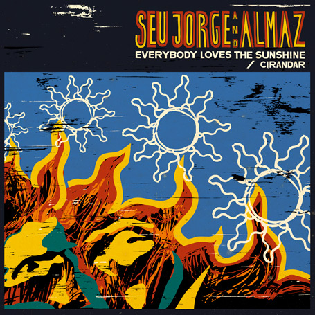 Seu Jorge And Almaz – Everybody Loves The Sunshine