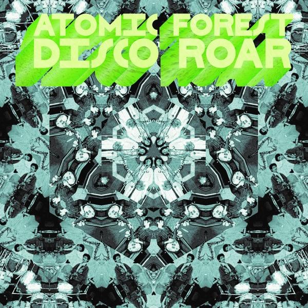 Atomic Forest – Disco Roar