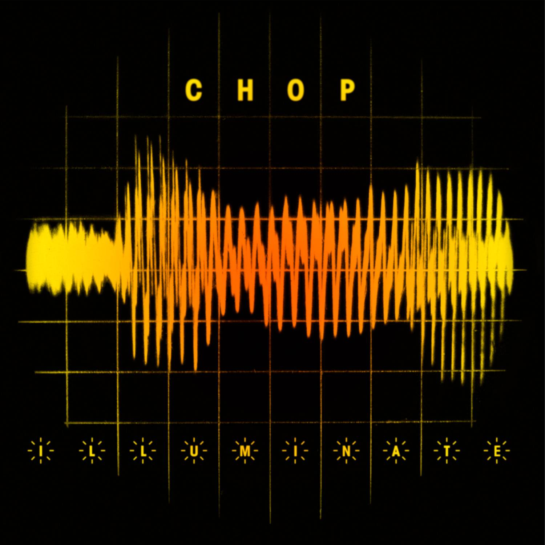 Chop – Illuminate