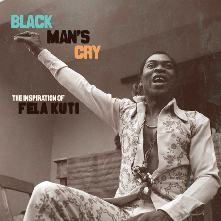 Various: Black Man's Cry – The Inspiration of Fela Kuti