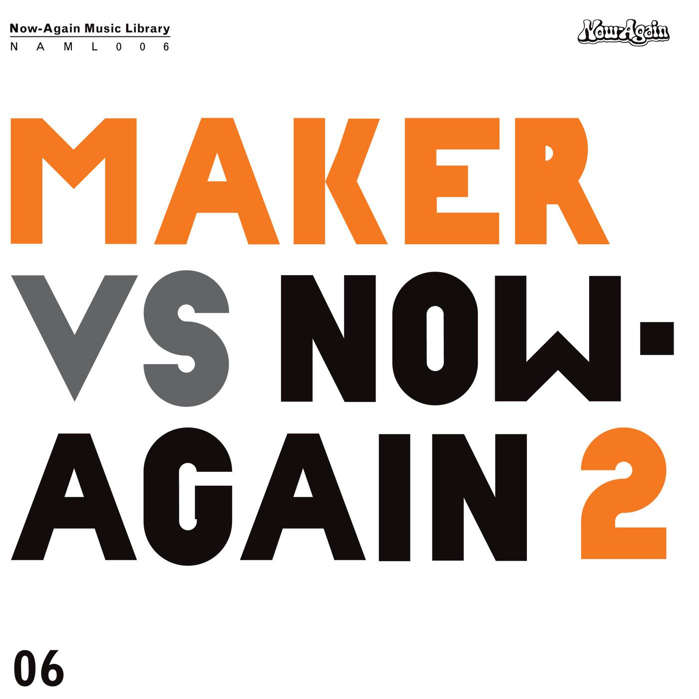 Maker – Maker Vs. Now-Again 2