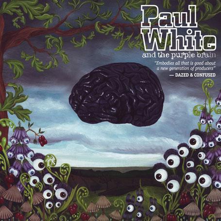 Paul White – Paul White and The Purple Brain