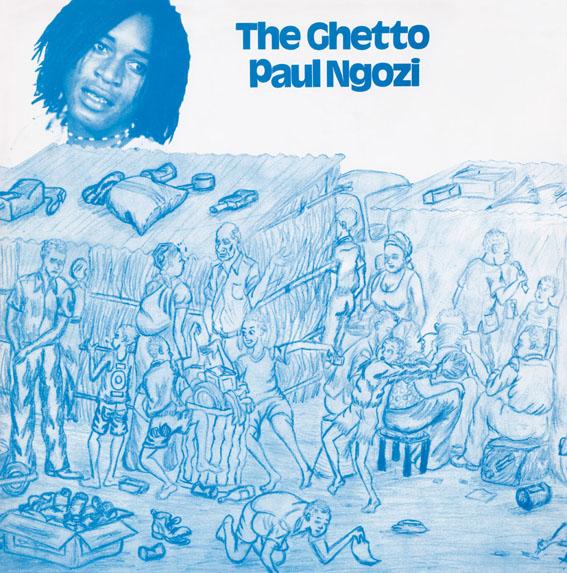 Paul Ngozi – The Ghetto