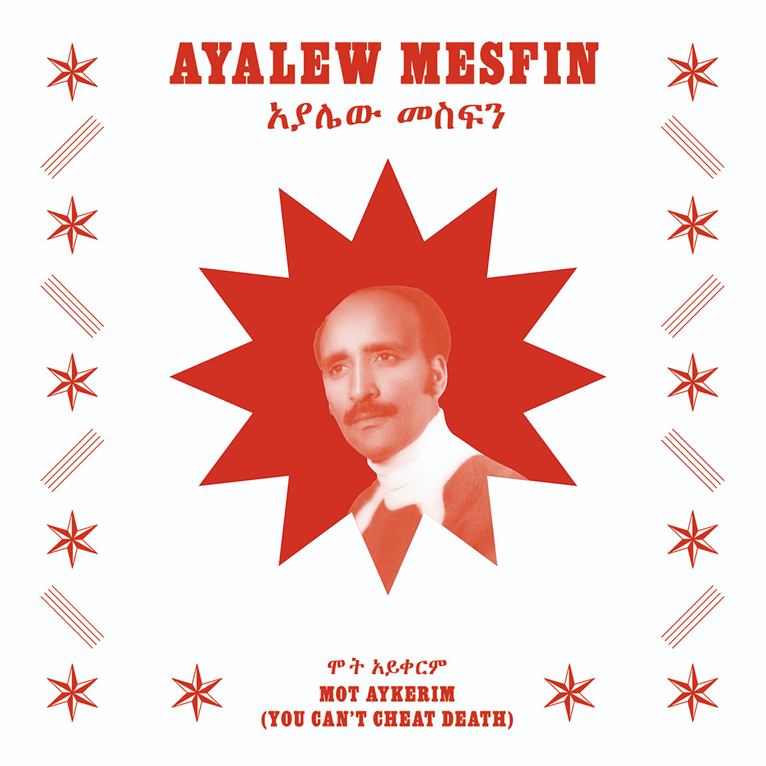 Ayalew Mesfin – Mot Aykerim (You Can't Cheat Death)