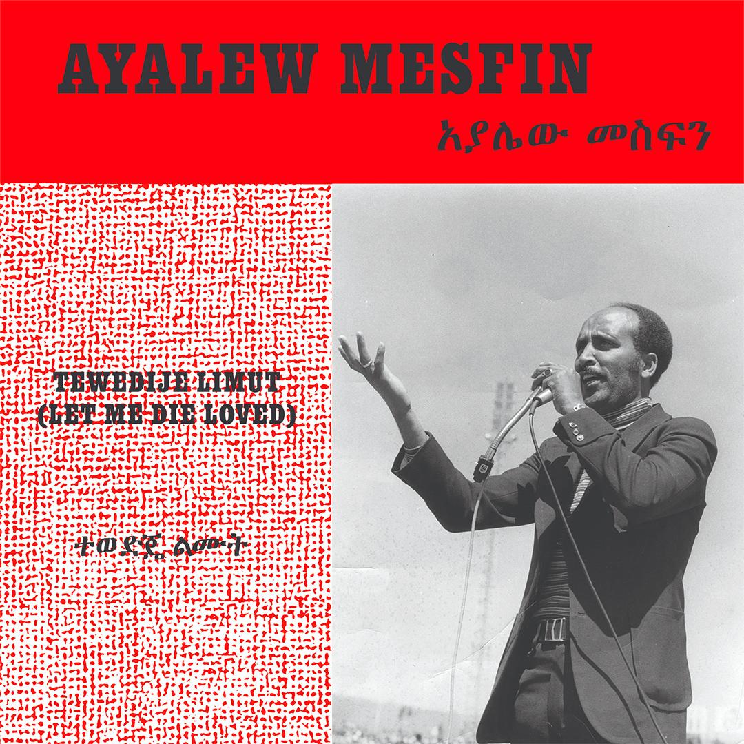 Ayalew Mesfin – Tewedije Limut (Let Me Die Loved)